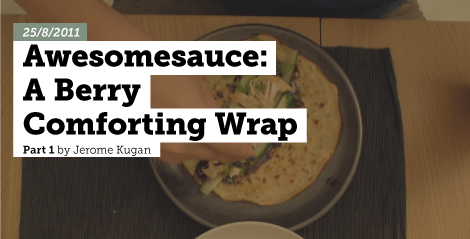 Awesomesauce: A Berry Comforting Wrap